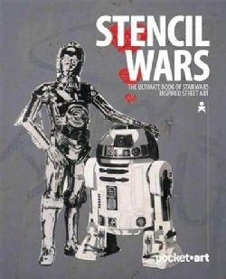 Stencil Wars: The Ultimate Book on Star Wars Inspired Street Art, Pocketart Edition (Paperback)
