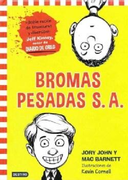 Bromas pesadas S.A./ The Terrible Two (Hardcover)
