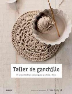 Taller de ganchillo / Crochet Workshop: 20 proyectos inspiradores para aprender a tejer / 20 Inspiring Projects t... (Paperback)
