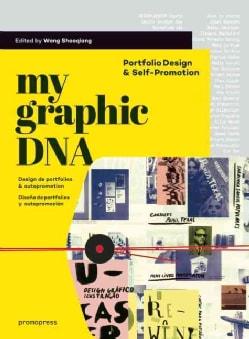My Graphic DNA \ Design de portfolios & autopromotion \ Diseno de portfolios y autopromocion: Portfolio Design &... (Hardcover)
