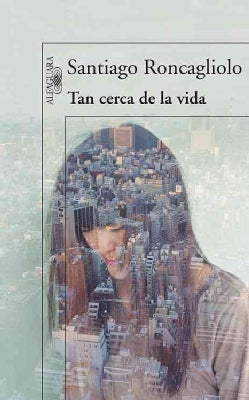 Tan cerca de la vida / So Close to Life (Paperback)