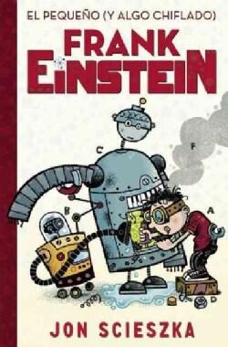 El pequeno (y algo chiflado)/ Frank Einstein and the Antimatter Motor (Hardcover)