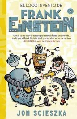El loco invento de Frank Einstein/ Frank Einstein and the Electro-Finger (Hardcover)