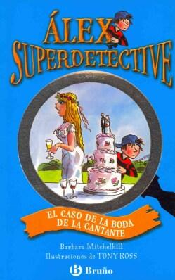 El caso de la boda de la cantante / The Case of the Pop Star's Wedding (Paperback)