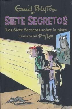 Los Siete Secretos sobre la pista/ Secret Seven On The Trail (Paperback)