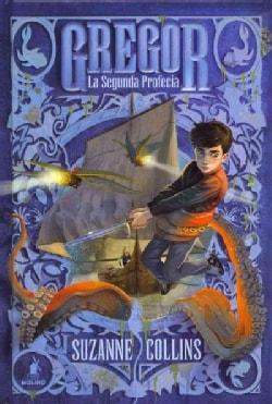 La segunda profecia / Gregor and the Prophecy of Bane (Hardcover)