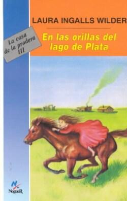 En Las Orillas Del Lago De Plata/By the Shores of Silver Lake (Paperback)
