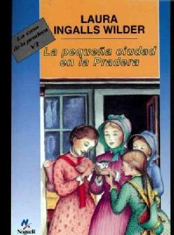 La Pequena Ciudad En La Pradera / Little Town on the Prairie (Paperback)
