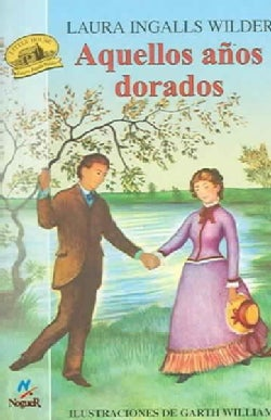 Aquellos Anos Dorados / These Happy Golden Years (Paperback)