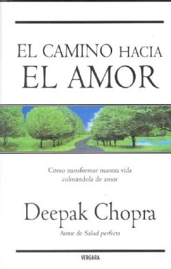 El camino hacia el amor/ The Path To Love (Hardcover)