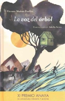 La voz del arbol/ The tree's voice. (Hardcover)