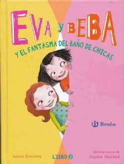 Eva y Beba y el fantasma del bano de chicas / Ivy and Bean and the Ghost that Had to Go (Hardcover)