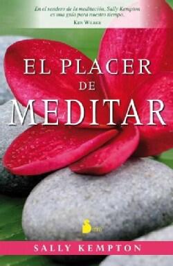 El placer de meditar / Meditation for the Love of It (Paperback)