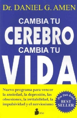 Cambia tu cerebro cambia tu vida / Change Your Brain, Change Your Life (Paperback)