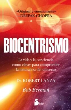 Biocentrismo / Biocentrism: La vida y la conciencia como claves para comprender la naturaleza del universo / How ... (Paperback)