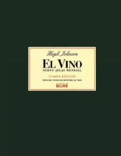 El Vino / World Atlas of Wine: Nuevo Atlas Mundial / Nwe World Atlas (Hardcover)