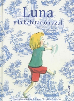 Luna y la habitacion azul/ Luna and the Blue Room (Hardcover)