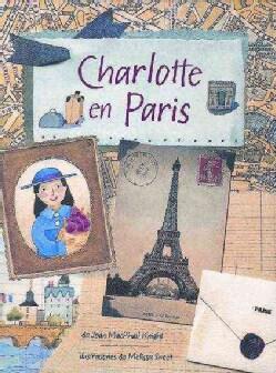 Charlotte En Paris/charlotte in Paris (Hardcover)