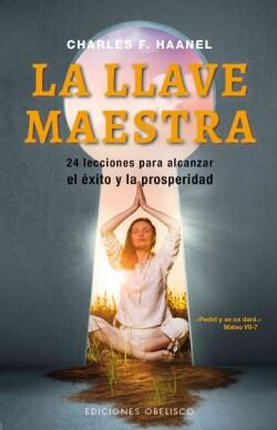 La llave maestra / The Master Key: 24 Lecciones Para Alcanzar El Exito Y La Prosperidad (Paperback)