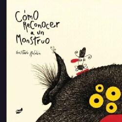 Como reconocer a un monstruo / How to Recognize a Monster (Hardcover)