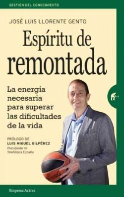 Espiritu de remontada/ A Spirit of Fightback: La Energia Necesaria Para Supercar Las Dificultades De La Vida / th... (Paperback)