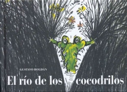 El rio de los cocodrilos/ The Crocodile River (Hardcover)