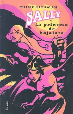 Sally Y La Princesa De Hojalata/the Tin Princess (Hardcover)