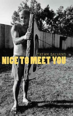 Txema Salvans: Nice To Meet You (Hardcover)