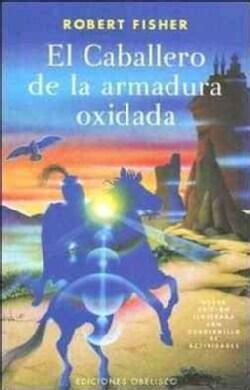 El Caballero De La Armadura Oxidada / the Knight in Rusty Armor (Paperback)