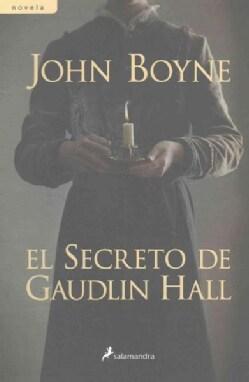 El secreto de Gaudlin Hall / This House Is Haunted (Paperback)