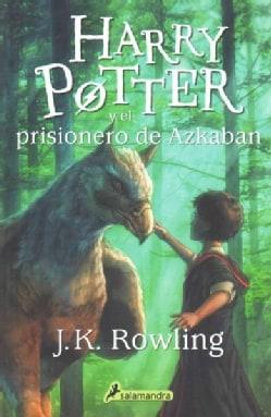 Harry Potter y el prisionero de Azkaban/ Harry Potter And The Prisoner Of Azkaban (Paperback)