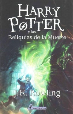 Harry Potter y las reliquias de la muerte/ Harry Potter and the Deathly Hallows (Paperback)