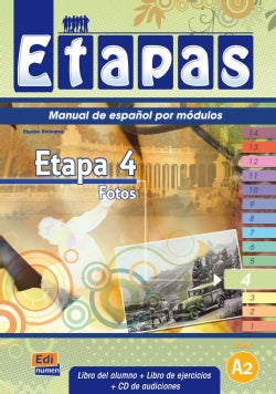 Etapas 4 Fotos. Manual de espanol por modulos / Stages 4 Pictures. Spanish Manual for Modules: Nivel A2.2 / Level A2.2