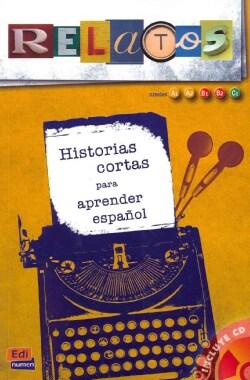 Relatos / Stories: Historias Cortas Para Aprender Espanol: Niveles A1, A2, B1, B2, C1 / Short Stories to Learn Sp... (Paperback)