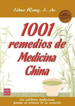 1001 Remedios de la medicina china / 1001 Remedies of Chinese medicine (Paperback)