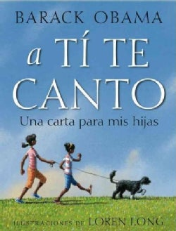 A ti te canto / Of Thee I Sing: Una carta a mis hijas / A Letter to My Daughters (Hardcover)
