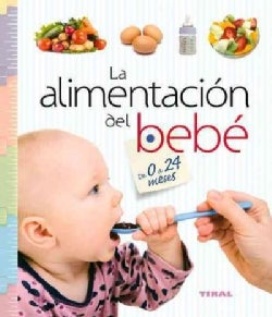 La alimentacion del bebe de 0 a 24 meses / Baby nutrition from 0 to 24 months (Hardcover)