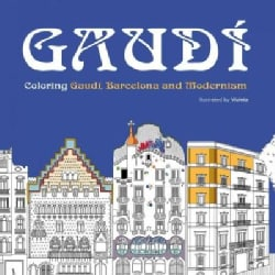 Gaudi: Coloring Gaudi, Barcelona and Modernism (Paperback)