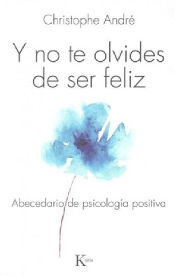 Y no te olvides de ser feliz: Abecedario De Psicologia Positiva (Paperback)