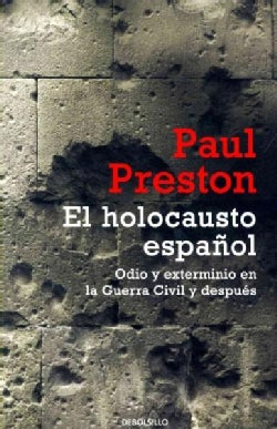 El holocausto espanol / The Spanish Holocaust: Odio y exterminio en la guerra civil y despues / Inquisition and E... (Paperback)