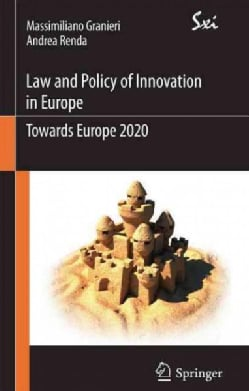 Innovation Law and Policy in the European Union: Towards Horizon 2020 (Paperback)