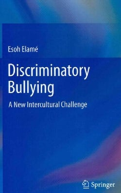 Discriminatory Bullying: A New Intercultural Challenge (Hardcover)