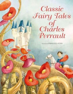 Classic Fairy Tales of Charles Perrault (Hardcover)