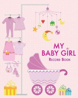 My Baby Girl Record Book: Record Book (Hardcover)