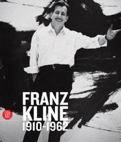 Franz Kline 1910-1962 (Hardcover)
