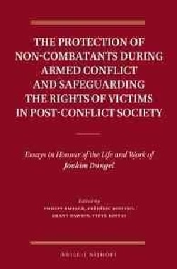 The Protection of Non-Combatants During Armed Conflict and Safeguarding the Rights of Victims in Post-conflict So... (Hardcover)