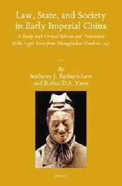 Law, State, and Society in Early Imperial China: A Study With Critical Edition and Translation of the Legal Texts... (Hardcover)