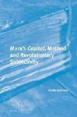 Marx's Capital, Method and Revolutionary Subjectivity (Hardcover)