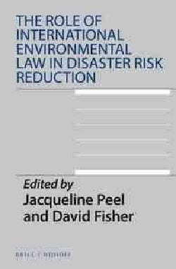 The Role of International Environmental Law in Disaster Risk Reduction (Hardcover)