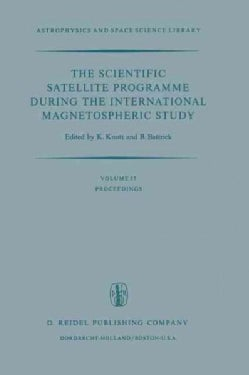The Scientific Satellite Programme During the International Magnetospheric Study (Hardcover)